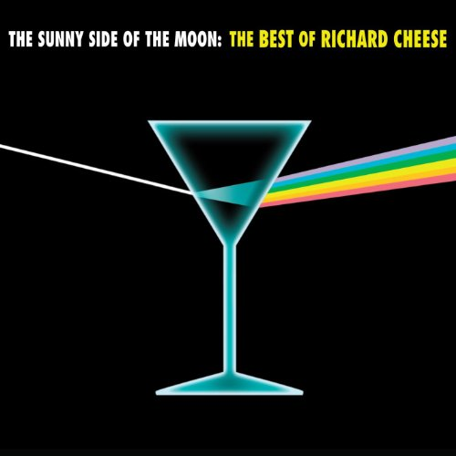 The Sunny Side of the Moon: The Best of Richard Cheese [Clean]
