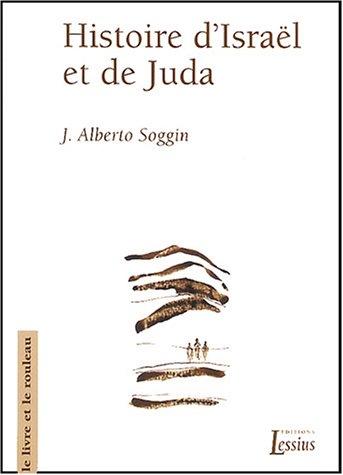 Histoire d'Israël et de Juda : Introduction à l'histoire d'Israël et de Juda des origines à la révoltes de Bar Kokhba