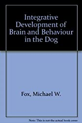 Integrative Development of Brain and Behaviour in the Dog