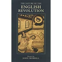 The Nature of the English Revolution: Essays by John Morrill