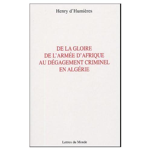 De la gloire de l'Armée d'Afrique au dégagement criminel en Algérie