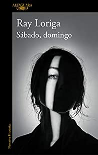 Sábado, domingo par Ray Loriga