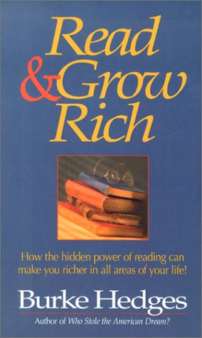 Read & Grow Rich: How the Hidden Power of Reading Can Make You Richer in All Areas of Your Life?