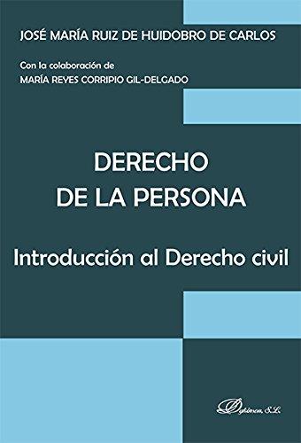 Derecho de la Persona. Introducción al Derecho Civil por José María Ruiz de Huidobro de Carlos