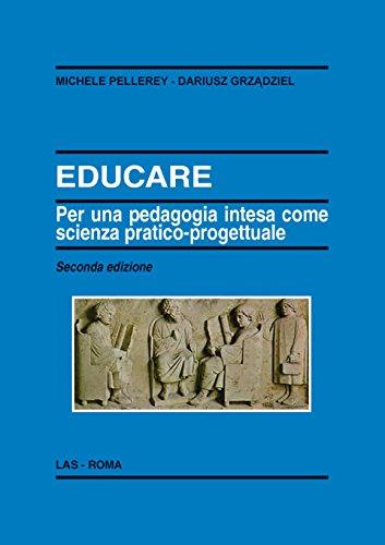 Educare. Per una pedagogia intesa come scienza pratico-progettuale