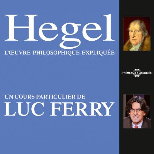 Télécharger Hegel: L'œuvre philosophique expliquée PDF Ebook En Ligne