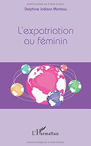 L'expatriation au féminin par Delphine Joëlson Marteau