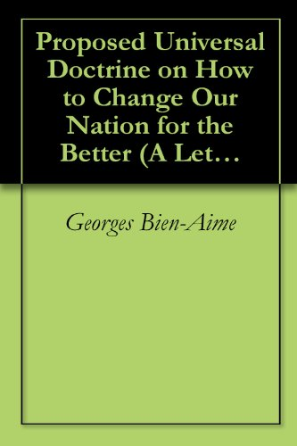 Proposed Universal Doctrine on How to Change Our Nation for