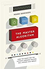 A spell-binding quest for the one algorithm capable of deriving all knowledge from data, including a cure for cancer      Society is changing, one learning algorithm at a time, from search engines to online dating, personalized medicine to pr...