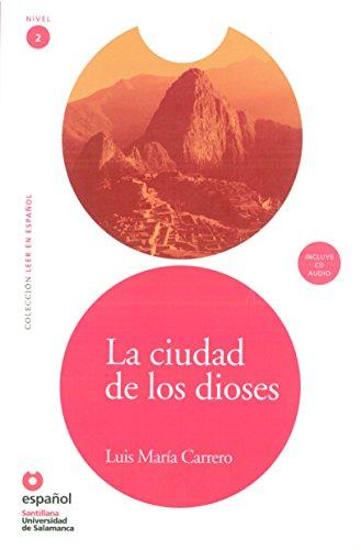 LEER EN ESPAÑOL NIVEL 2 CIUDAD DE LOS DIOSES + CD (Leer en espanol Level 2) por Luis Maria Carrero Perez