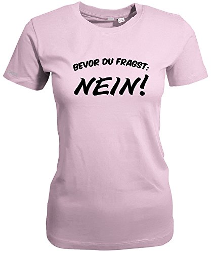 BEVOR DU FRAGST NEIN - Rosa - WOMEN T-SHIRT by Jayess Gr. M (Job-womens Rosa T-shirt)