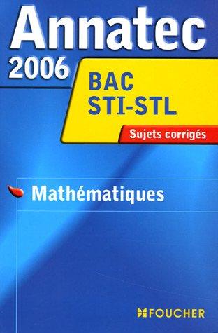 Annatec 2006 Bac STI/STL Mathématiques