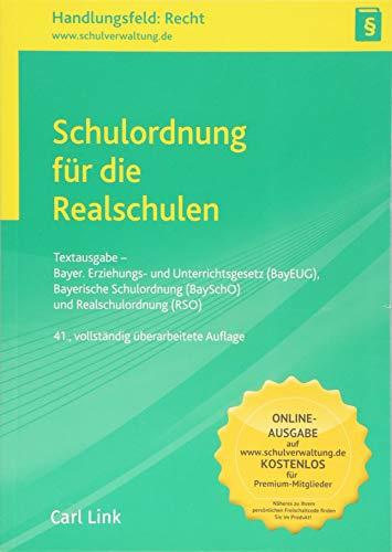Schulordnung für die Realschulen: Textausgabe - Bayer  Erziehungs- und  Unterrichtsgesetz (BayEUG), Bayerische Schulordnung (BaySchO) und