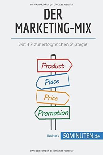 Der Marketing-Mix: Mit 4 P zur erfolgreichen Strategie