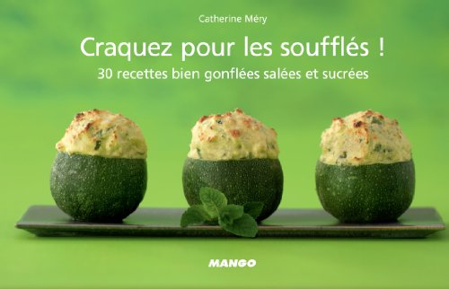 Craquez pour les soufflés ! (Craquez...) (French Edition)