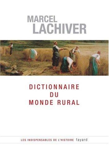 Dictionnaire du monde rural : Les mots du passé
