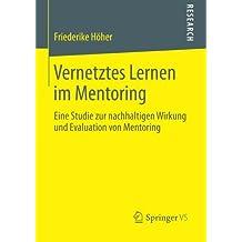 Vernetztes Lernen im Mentoring: Eine Studie zur Nachhaltigen Wirkung und Evaluation von Mentoring (German Edition)