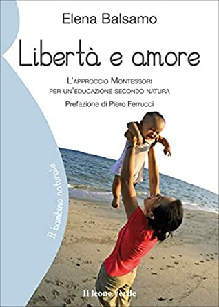 Libertà E Amore Il Bambino Naturale