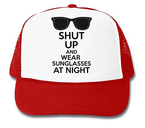 Shut Up and Wear Sunglasses at Night Trucker Cap