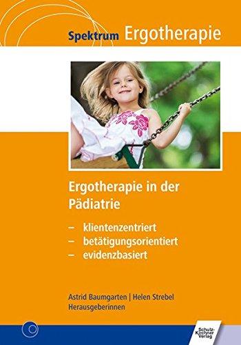 Ergotherapie-wörterbuch (Ergotherapie in der Pädiatrie: klientenzentriert - betätigungsorientiert - evidenzbasiert (Spektrum Ergotherapie))