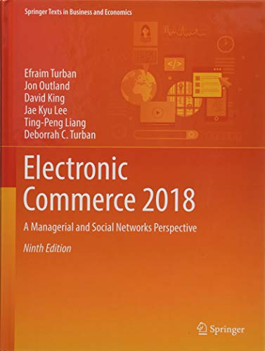 Electronic Commerce 2018: A Managerial and Social Networks Perspective (Springer Texts in Business and Economics) por Efraim Turban