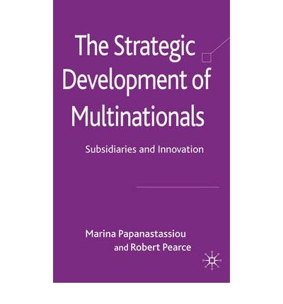 the-strategic-development-of-multinationals-subsidiaries-and-innovation-author-marina-papanastassiou