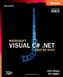 Microsoft? Visual C#? .NET Step by Step--Version 2003 (Step by Step Developer) by John Sharp (2003-04-16)