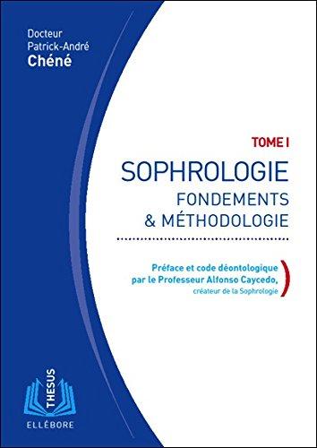 Sophrologie T1 - Fondements & méthodologie