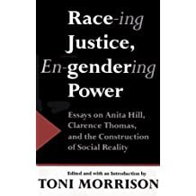 Race-ing Justice, En-Gendering Power: Essays on Anita Hill, Clarence Thomas, and the Construction of Social Reality (1992-10-06)