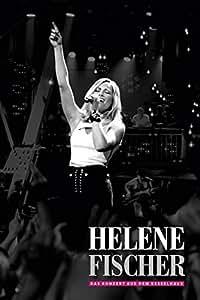 Helene Fischer - Das Konzert aus dem Kesselhaus: Amazon.de