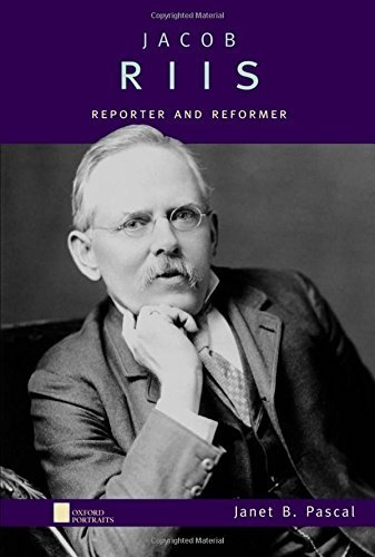 Jacob Riis: Reporter and Reformer (Oxford Portraits) by Janet B. Pascal (2005-12-02)