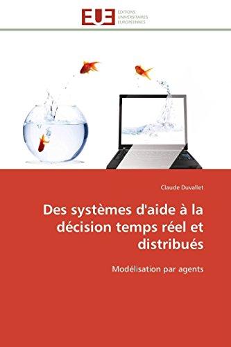Des systèmes d'aide à la décision temps réel et distribués par Claude Duvallet