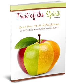 Fruit of Meekness (Fruit of the Spirit Series Book 2) by [Velez, L.]