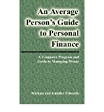 (An Average Person's Guide to Personal Finance) By Michael Edwards (Author) Paperback on (Aug , 2007)