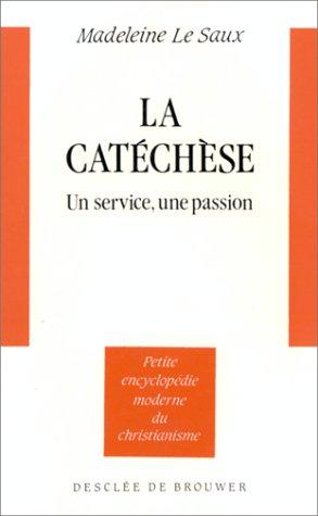 La catéchèse, un service, une passion par Madeleine Le Saux