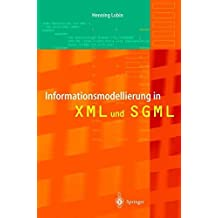 Informationsmodellierung in XML und SGML (German Edition) by Henning Lobin (2012-07-31)