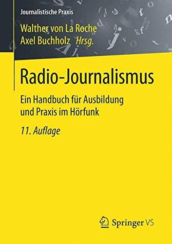 Radio-Journalismus: Ein Handbuch für Ausbildung und Praxis im Hörfunk (Journalistische Praxis)