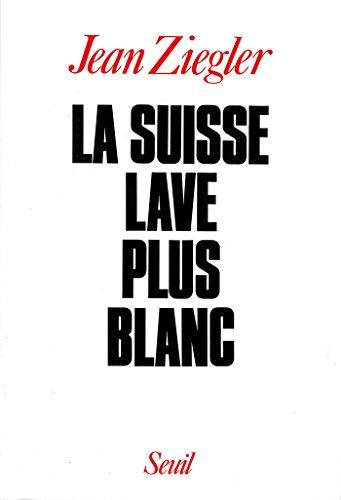 La Suisse lave plus blanc (H.C. ESSAIS)