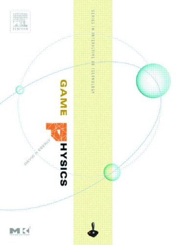 Game Physics (The Morgan Kaufmann Series in Interactive 3D Technology)