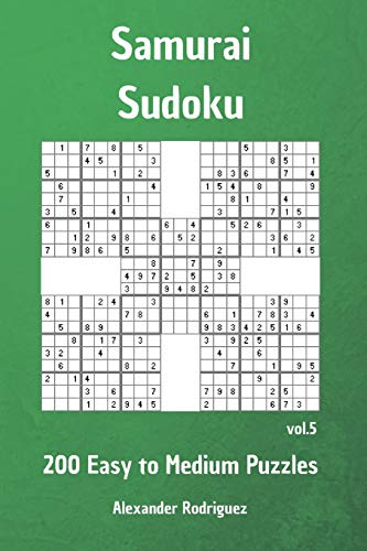 Samurai Sudoku Puzzles - 200 Easy to Medium vol. 5: Volume 5 por Alexander Rodriguez