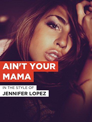 Ain't Your Mama im Stil von