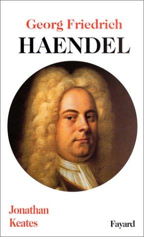 Georg Friedrich Haendel par Jonathan Keates
