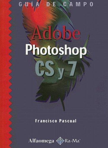 Photoshop Cs Y 7: Guia De Campo / User's Guide