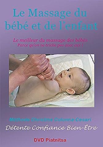 Massage du bébé et de l'enfant : Le meilleur du