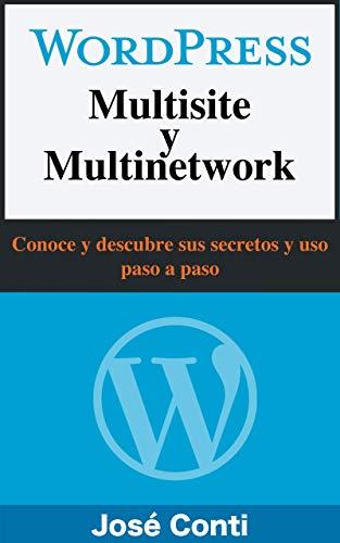 WordPress Multisite y Multinetwork: Conoce y descubre sus secretos y uso paso a paso