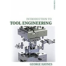 Introduction to Tool Engineering (English Edition)