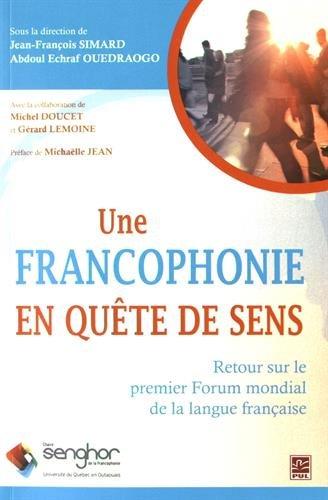 Une Francophonie en Quete de Sens. Retour Sur le Premier Forum