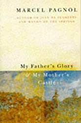 My Father's Glory and My Mother's Castle: Marcel Pagnol's Memories of Childhood (Picador Books)