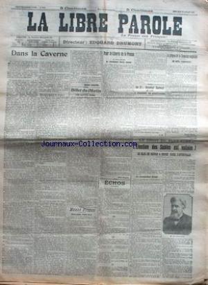 LIBRE PAROLE (LA) du 08/07/1914 - POUR LA LIBERTE DE LA PRESSE - LA SEMAINE ANGLAISE - LE GENERAL SARRAIL - L'ELECTION DES SABLES EST VALIDEE. par Collectif