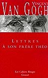 Lettres à son frère Théo : (*) (Les Cahiers Rouges)